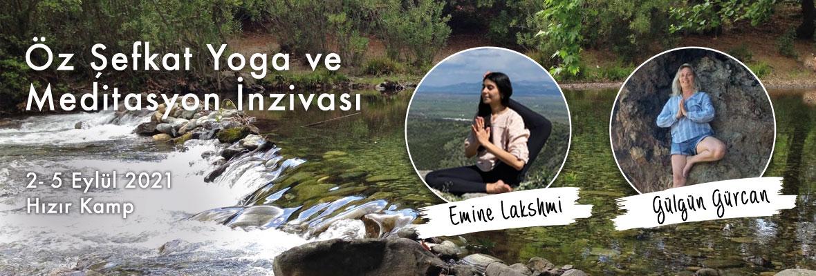 Öz Şefkat Yoga ve Meditasyon İnzivası