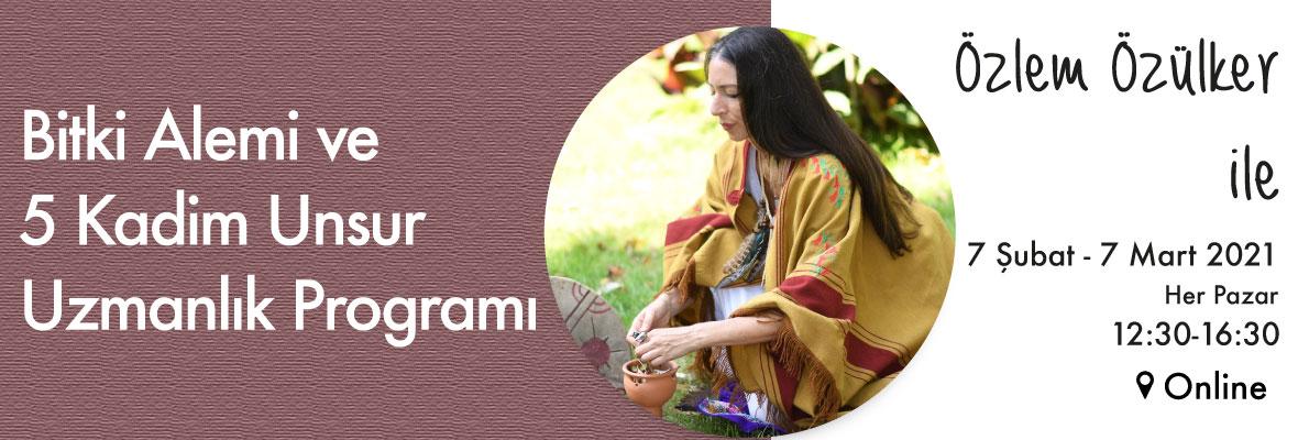 Bitki Alemi ve 5 Kadim Unsur Uzmanlık Programı