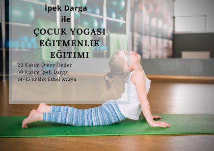 İpek Darga ile Çocuk Yogası Eğitmenlik Eğitimi