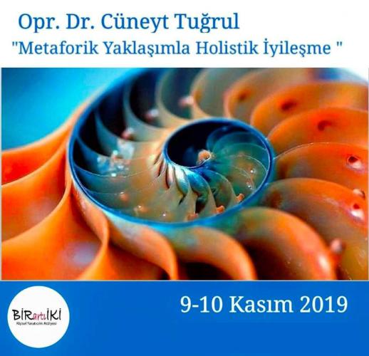 """Dr.Cüneyt Tuğrul ile 'Metaforik Yaklaşımla Holistik İyileşme"""" Opr. Dr."""