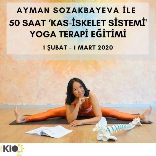 Ayman Sozakbayeva ile 50 Saat 'Kas İskelet Sistemi Yoga Terapi Eğitimi'