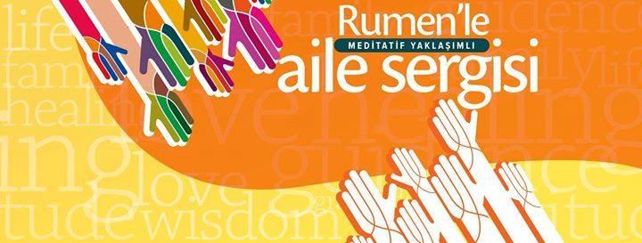 Rumen'le Meditatif Yaklaşımlı Aile Sergisi