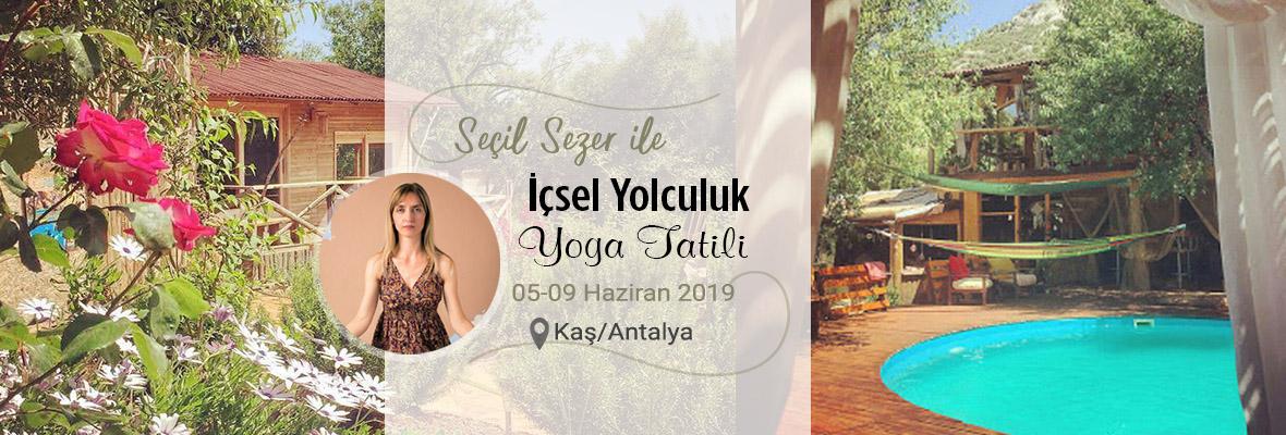 Seçil Sezer ile İçsel Yolculuk / Yoga Tatili