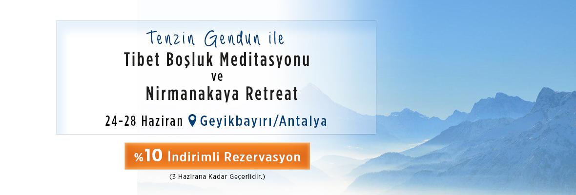 Tenzin Gendun ile Tibet Boşluk Meditasyonu ve Nirmanakaya Retreat