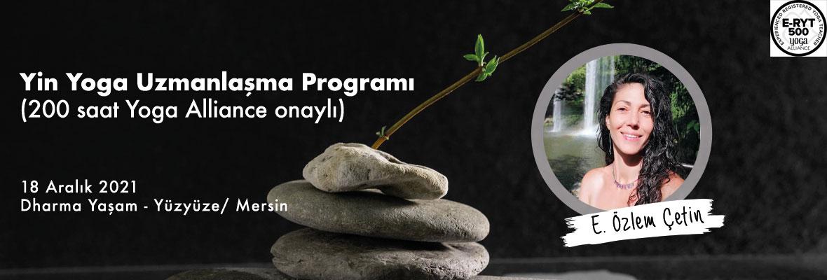 E. Özlem Çetin ile Yin Yoga Uzmanlaşma Programı (200 saat Yoga Alliance onaylı)