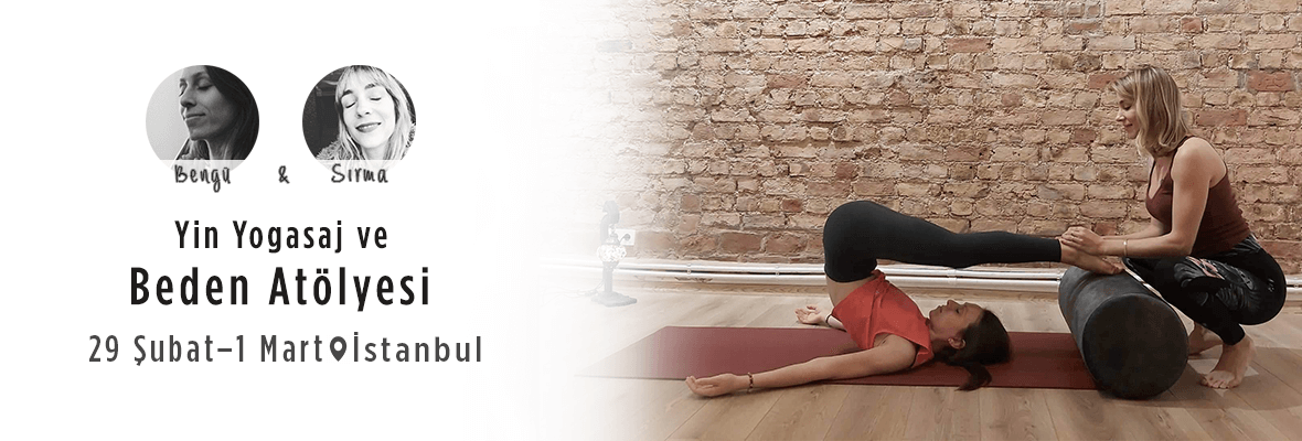 Yin Yogasaj ve Beden Atölyesi