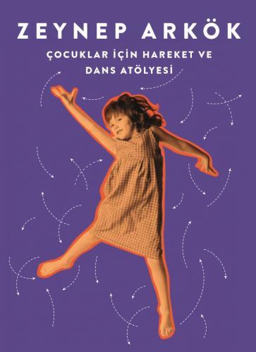 Zeynep Arkök ile Çocuklar için Hareket ve Dans Atölyesi