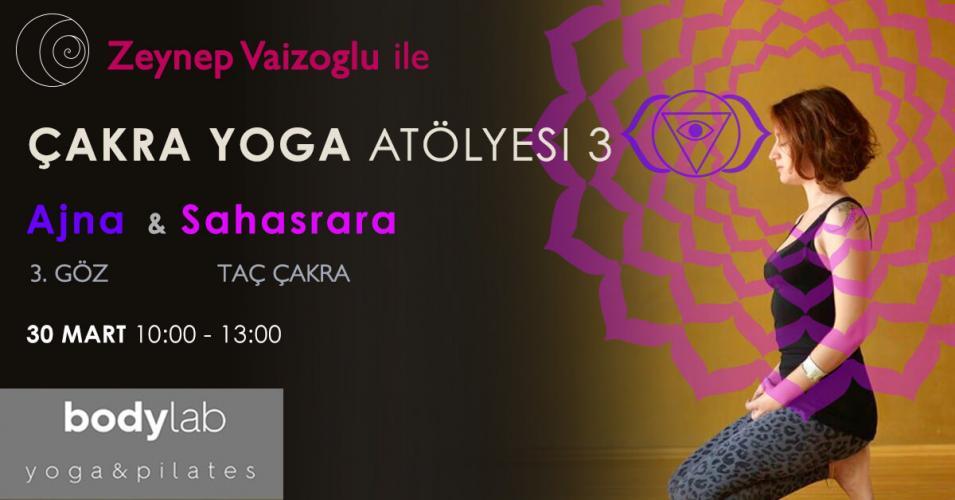 Zeynep Vaizoğlu ile Çakra Yoga Atölyesi 3: Üçüncü Göz & Taç Çakra
