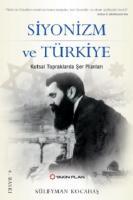 Siyonizm ve Türkiye Kutsal Topraklarda Şer Planları