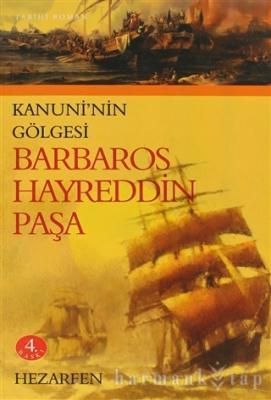 Kanuni'nin Gölgesi Barbaros Hayreddin Paşa