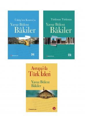 Yavuz Bülent Bakiler Seyahat Serisi (3 Kitap)