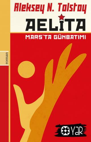 AELİTA | Aleksey N. Tolstoy | Yar Yayınları