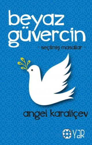 Beyaz Güvercin | Angel Karaliçev | Yar Yayınları