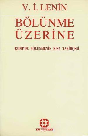 Bölünme Üzerine | V. İ. Lenin | Yar Yayınları