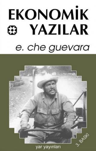 Che: 7 - Ekonomik Yazılar | Ernesto Che Guevara | Yar Yayınları