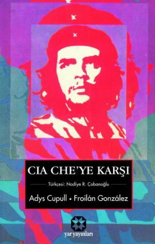 CIA, Che'ye Karşı   Froilan Gonzalez   Yar Yayınları