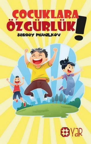 Çocuklara Özgürlük   Sergey Mihalkov   Yar Yayınları
