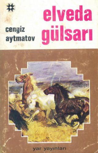 Elveda Gülsarı | Cengiz Aytmatov | Yar Yayınları