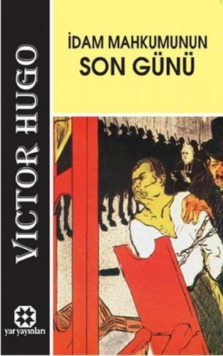 İdam Mahkununun Son Günü   Victor Hugo   Yar Yayınları
