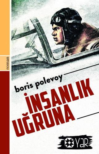 İnsanlık Uğruna   Boris Polevoy   Yar Yayınları