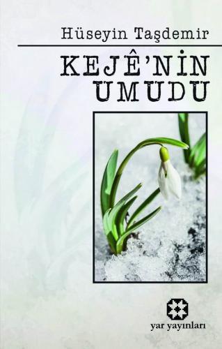 Kejê'nin Umudu | Hüseyin Taşdemir | Yar Yayınları
