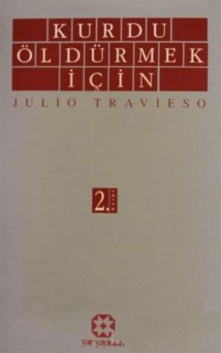 Kurdu Öldürmek İçin | Julio Travieso | Yar Yayınları