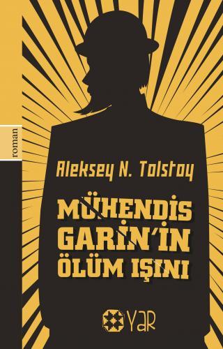 Mühendis Garin'in Ölüm Işını   Aleksey N. Tolstoy   Yar Yayınları