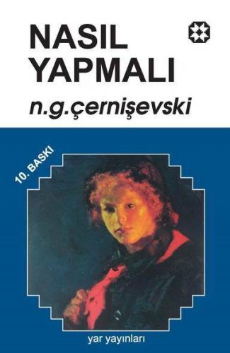 Nasıl Yapmalı 2 | Nikolay Gavriloviç Çernişevski | Yar Yayınları