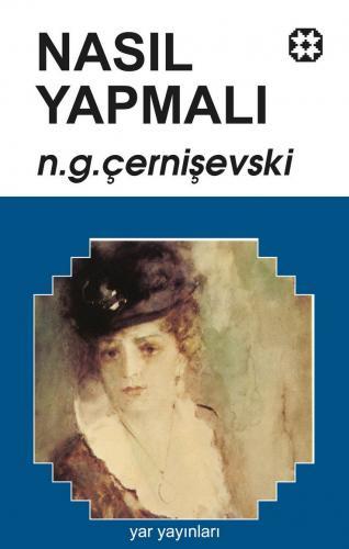 Nasıl Yapmalı 1 | Nikolay G. Çernişevski | Yar Yayınları