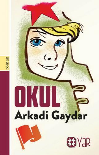 Okul | Arkadi Gaydar | Yar Yayınları