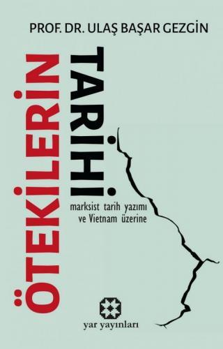 Ötekilerin Tarihi | Prof. Dr. Ulaş Başar Gezgin | Yar Yayınları