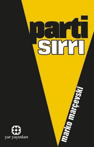 Parti Sırrı | Marko Marçevski | Yar Yayınları