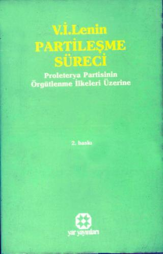 Partileşme Süreci | V. İ. Lenin | Yar Yayınları