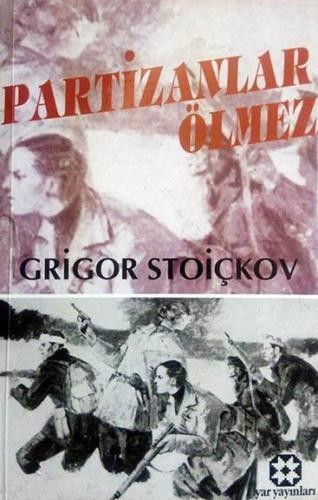 Partizanlar Ölmez | Grigor Stoiçkov | Yar Yayınları