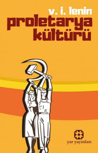 Proletarya Kültürü   V. İ. Lenin   Yar Yayınları