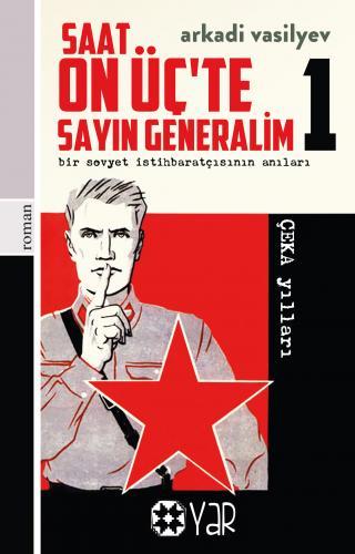 Saat On Üç'te Sayın Generalim - 1   Arkadi Vasilyev   Yar Yayınları
