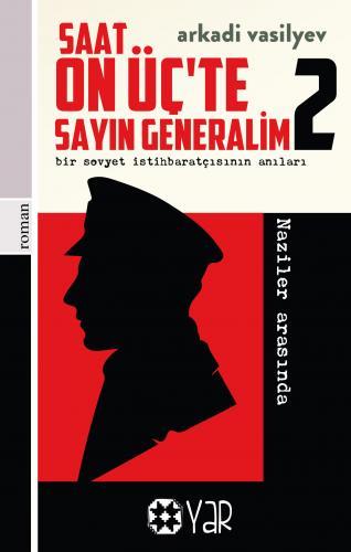 Saat On Üç'te Sayın Generalim - 2   Arkadi Vasilyev   Yar Yayınları