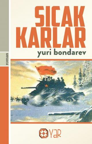 Sıcak Karlar | Yuri Bondarev | Yar Yayınları