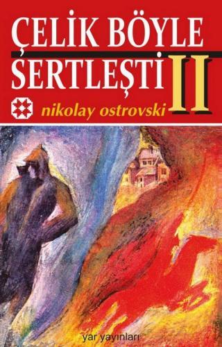 Çelik Böyle Sertleşti 2 (Ve Çeliğe Su Verildi) | Nikolay Ostrovski | Y