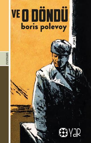 Ve O Döndü | Boris Polevoy | Yar Yayınları