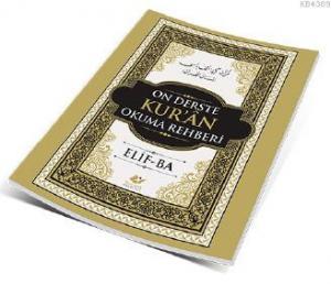 10 Dersde Kur'ân Okuma Rehberi- 6832 Elif-Ba