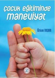 Çocuk Eğitiminde Maneviyat