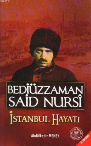 Bediüzzaman Said Nursi - İstanbul Hayatı %20 indirimli Abdulkadir Mene