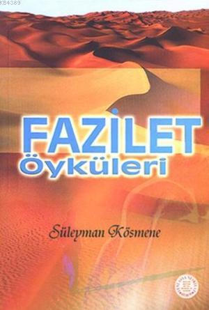 Fazilet Öyküleri- 3497 %30 indirimli Süleyman Kösmene