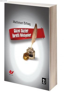 Güzel Sözler İbretli Hikayeler- 4753 %30 indirimli Mehmet Erbaş
