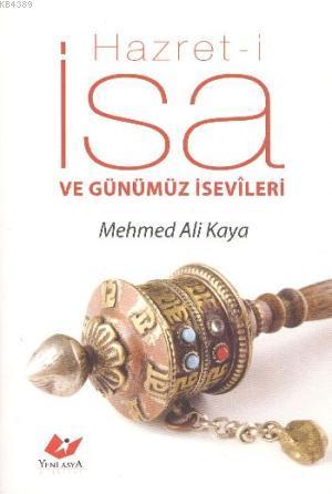 Hazret-i İsa ve Günümüz İsevileri- 5538 %30 indirimli Mehmed Ali Kaya