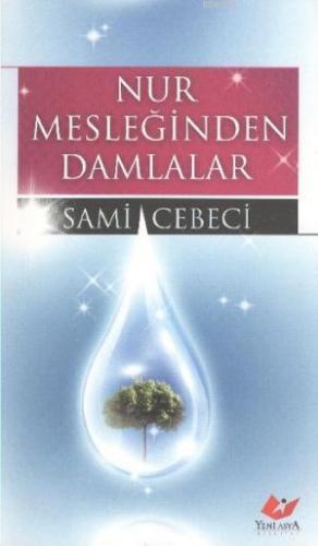 Nur Mesleğinden Damlalar- 5545 %30 indirimli Sami Cebeci