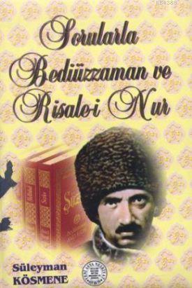 Sorularla Bediuzzaman ve Risale-i Nur- 2674 %30 indirimli Süleyman Kös