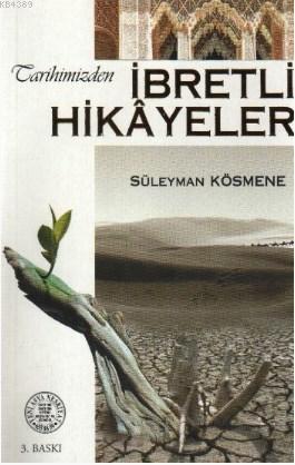 Tarihimizden İbretli Hikâyeler- 3007 %30 indirimli Süleyman Kösmene