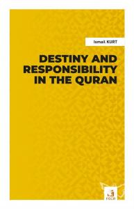Destiny and Responsibility in the Quran